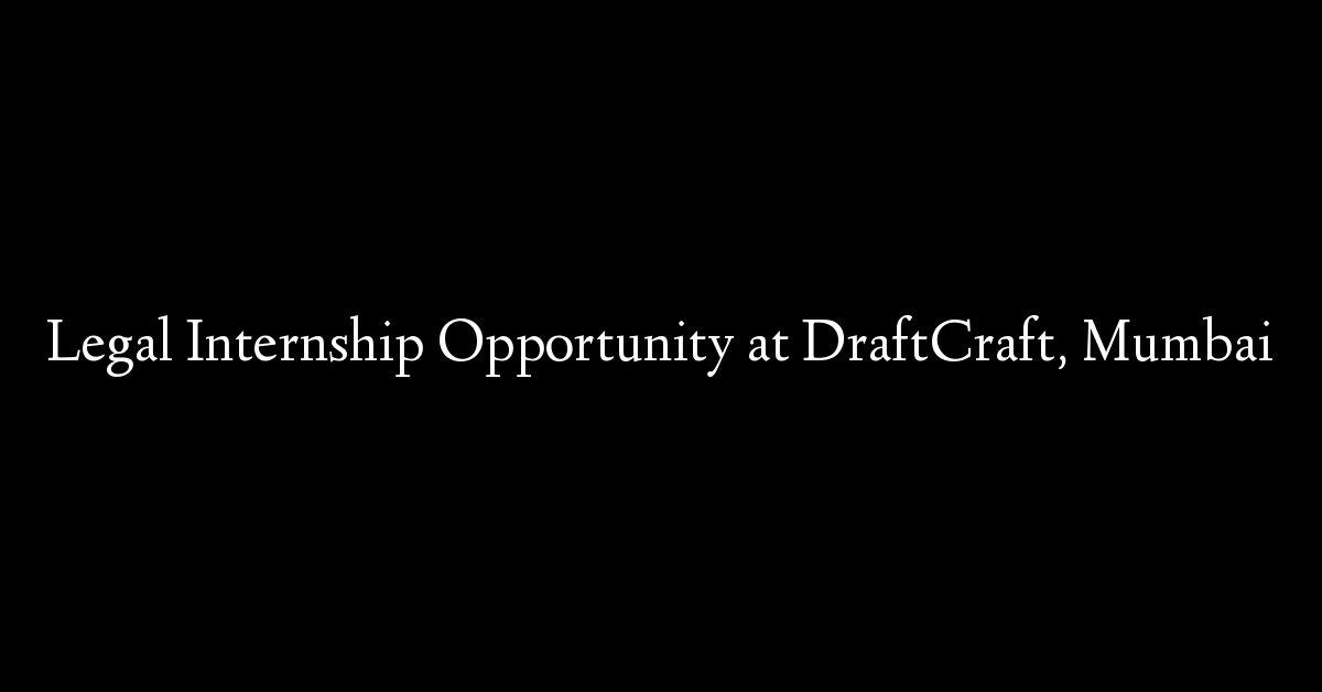 Legal Internship Opportunity at DraftCraft, Mumbai
